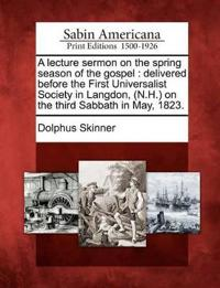 A Lecture Sermon on the Spring Season of the Gospel