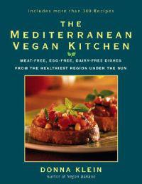 The Mediterranean Vegan Kitchen: Meat-Free, Egg-Free, Dairy-Free Dishes from the Healthiest Region Under the Sun