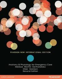 AnatomyPhysiology for Emergency Care: Pearson New International Edition