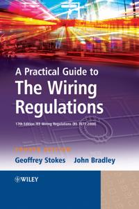 A Practical Guide to the Wiring Regulations: 17th Edition Iee Wiring Regulations (Bs 7671:2008)