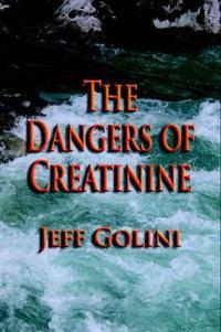 The Dangers of Creatinine