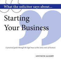 What the solicitor says about... starting your business - a practical guide