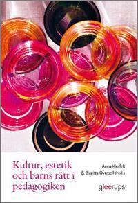 Kultur, estetik och barns rätt i pedagogiken