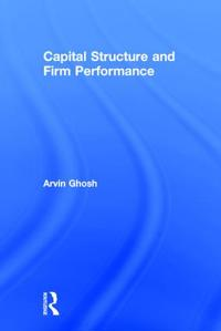 Capital Structure and Firm Performance