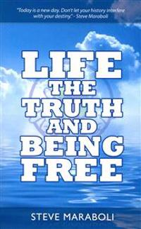Life, the Truth, and Being Free