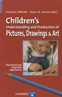 Children's Understanding and Production of Pictures, Drawings and Art