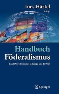 Handbuch F deralismus - F deralismus ALS Demokratische Rechtsordnung Und Rechtskultur in Deutschland, Europa Und Der Welt