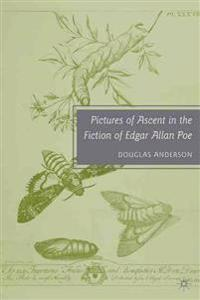 Pictures of Ascent in the Fiction of Edgar Allan Poe