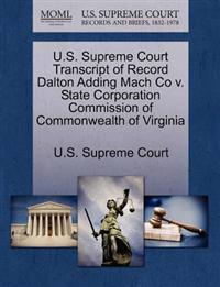U.S. Supreme Court Transcript of Record Dalton Adding Mach Co V. State Corporation Commission of Commonwealth of Virginia