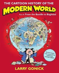 The Cartoon History of the Modern World, Part II: From the Bastille to Baghdad