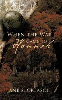 When the War Came to Hannah