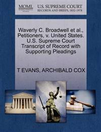 Waverly C. Broadwell et al., Petitioners, V. United States. U.S. Supreme Court Transcript of Record with Supporting Pleadings