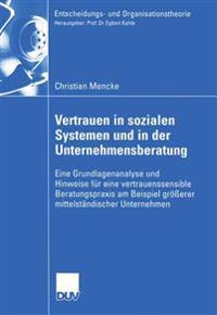 Vertrauen in Sozialen Systemen Und in Der Unternehmensberatung