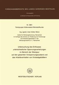Untersuchung Des Einflusses Unterschiedlicher Spannungsverteilungen Im Bereich Der Walzspur Auf Den Gesamten Vorspannungszustand Und Das Arbeitsverhalten Von Kreissägeblättern