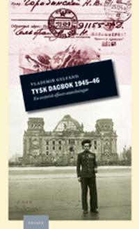 Tysk dagbok 1945-46 : en sovjetisk officers anteckningar