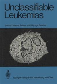 Unclassifiable Leukemias