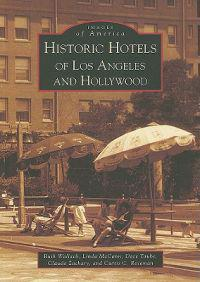 Historic Hotels of Los Angeles and Hollywood