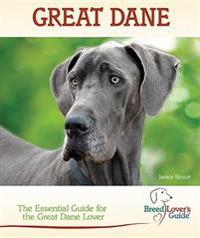 Great Dane: A Practical Guide for the Great Dane