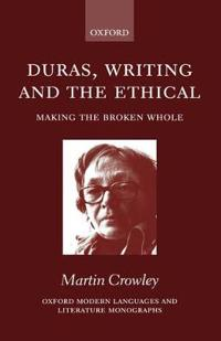 Duras, Writing, and the Ethical