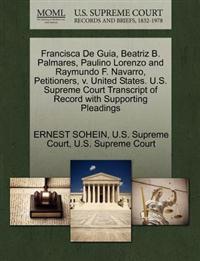 Francisca de Guia, Beatriz B. Palmares, Paulino Lorenzo and Raymundo F. Navarro, Petitioners, V. United States. U.S. Supreme Court Transcript of Record with Supporting Pleadings
