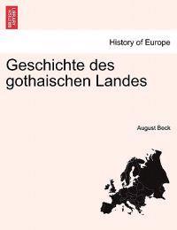 Geschichte Des Gothaischen Landes Band I