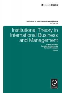 Institutional Theory in International Business and Management