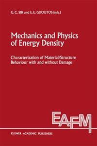 Mechanics and Physics of Energy Density