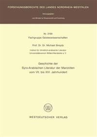 Geschichte der Syro-Arabischen Literatur der Maroniten vom VII. Bis XVI. Jahrhundert