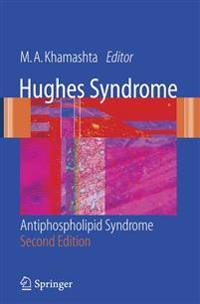 Hughes Syndrome: Antiphospholipid Syndrome