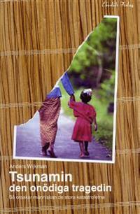 Tsunamin : den onödiga tragedin