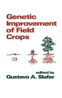 Genetic Improvement of Field Crops