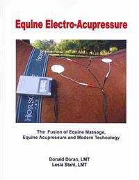 Equine Electro-Acupressure: The Fusion of Equine Massage, Equine Acupressure and Modern Technology