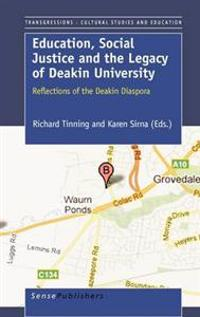 Education, Social Justice and the Legacy of Deakin University
