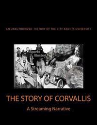 The Story of Corvallis: A Streaming Narrative