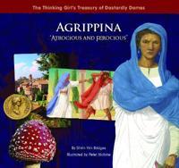 "Agrippina ""Atrocious and Ferocious"""
