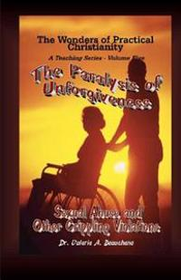 The Paralysis of Unforgiveness: Sexual Abuse and Other Crippling Violations