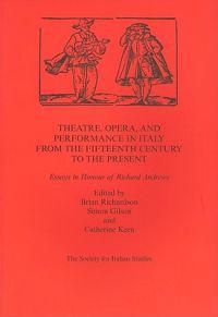 Theatre, Opera, and Performance in Italy from the Fifteenth Century to the Present