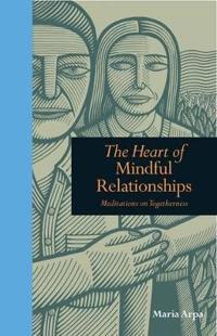 Heart of mindful relationships - meditations on togetherness