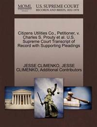 Citizens Utilities Co., Petitioner, V. Charles S. Prouty et al. U.S. Supreme Court Transcript of Record with Supporting Pleadings