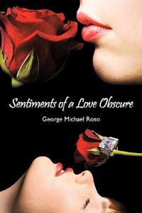 Sentiments of a Love Obscure