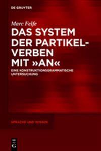 """Das System Der Partikelverben Mit """"An"""""""