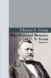 The Personal Memoirs of U. S. Grant