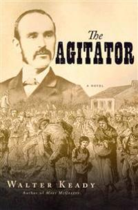 The Agitator: A Novel of Ireland in the Nineteenth Century