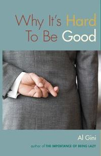Why It's Hard to Be Good