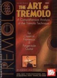The Art of Tremolo: A Comprehensive Analysis of Hte Tremolo Technique for Classical, Flamenco, & Fingerstyle Guitar