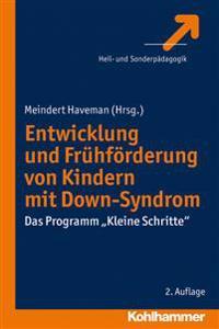 Entwicklung Und Fruhforderung Von Kindern Mit Down-Syndrom: Das Programm 'kleine Schritte'