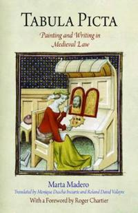 Tabula Picta: Painting and Writing in Medieval Law