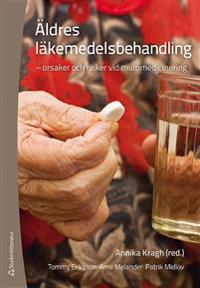 Äldres läkemedelsbehandling : orsaker och risker vid multimedicinering