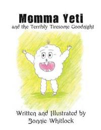 Momma Yeti and the Terribly Tiresome Goodnight