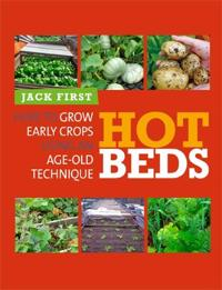 Hot beds - how to grow early crops using an age-old technique